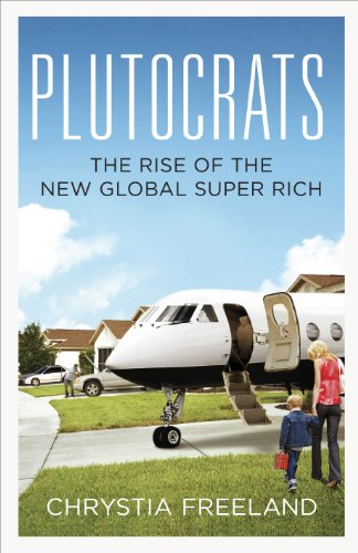 Plutocrats: The Rise of the New Global Super-Rich (English Edition)