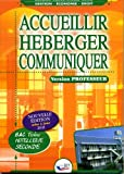 Accueillir Heberger Communiquer - Seconde - Prof by Hartbrot Leproust (2011-09-10) - Editions Bpi - 10/09/2011