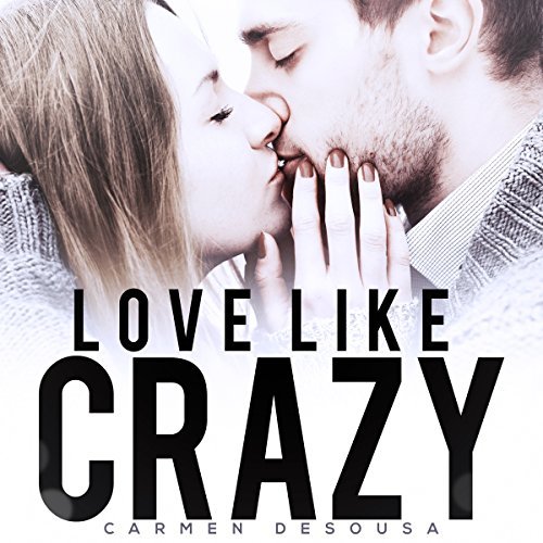 Love Like Crazy audiobook cover art