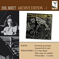 Archive Edition 1: Idil Biret Plays Ravel & Stravinsky by RAVEL / STRAVINKSY (2010-01-26)
