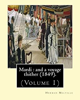 Mardi : and a voyage thither (1849). By: Herman Melville, dedicated By: Allan Melville (Volume 1): In two volumes (Volume ...