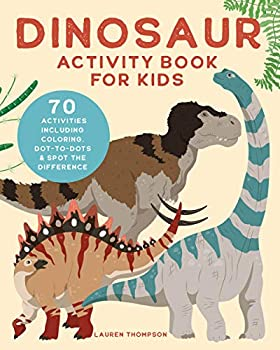 Dinosaur Activity Book for Kids  70 Activities Including Coloring Dot-to-Dots & Spot the Difference