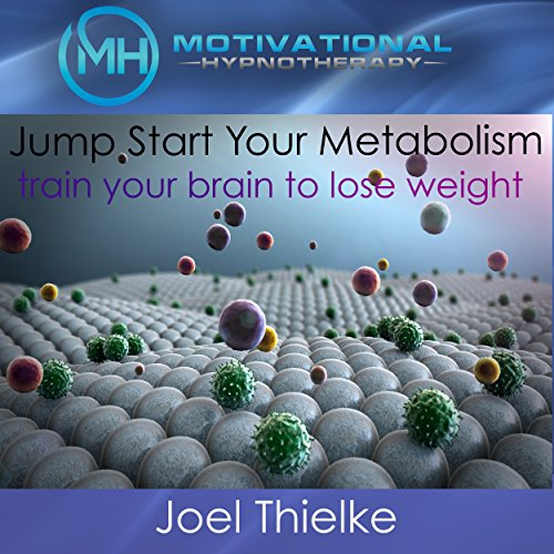 Jumpstart Your Metabolism, Train Your Brain to Lose Weight audiobook cover art