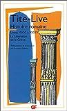 HISTOIRE ROMAINE. Livres XXXI à XXXV, La libération de la Grèce - Flammarion - 04/01/1999