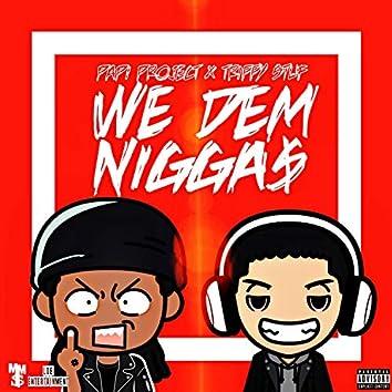 We Dem Niggas
