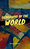 Geography Of The World :With Original Illustrations (English Edition)