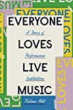 Everyone Loves Live Music: A The...