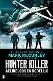 Hunter Killer: Geluidloos en dodelijk: geluidloos en dodelijk: de geheime oorlog in de lucht - een insiderverslag (Dutch Edition)