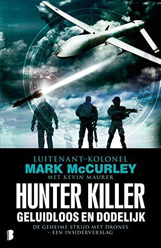 Hunter killer: geluidloos en dodelijk: de geheime oorlog in de lucht - een insiderverslag