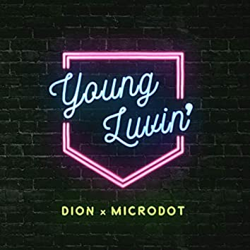 Young Luvin' (feat. Dion & Microdot)