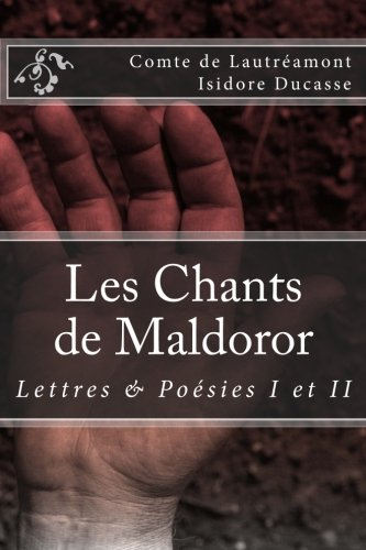 Les Chants de Maldoror: Lettres et poesies