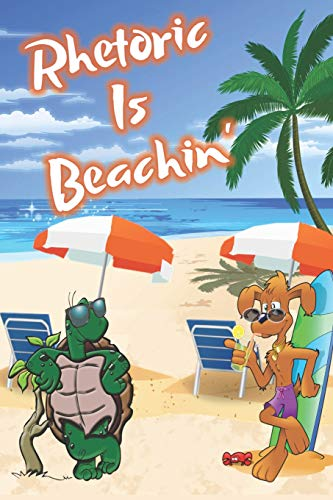 Rhetoric Is Beachin': Beach Sand And Sun Themed Composition Notebook Journal for Students , Teachers , Home School and More. 120 pages 6' x 9' College Ruled White Paper