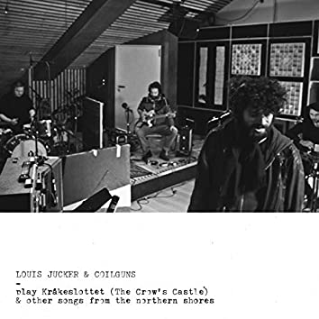 Louis Jucker & Coilguns Play Kråkeslottet (The Crow's Castle) & Other Songs from the Northern Shores