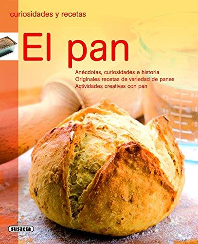 El pan (Curiosidades Y Recetas