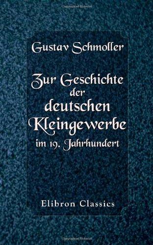 Zur Geschichte der deutschen Kleingewerbe im 19. Jahrhundert: Statistische und nationalökonomische Untersuchungen