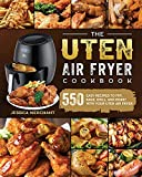 The Uten Air Fryer Cookbook: 550 Easy Recipes to Fry, Bake, Grill, and Roast with Your Uten Air Fryer