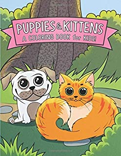 Puppies and Kittens: A Coloring Book for Kids!