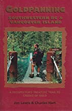 Goldpanning: Southwestern B.C. & Vancouver Island: The Prospector