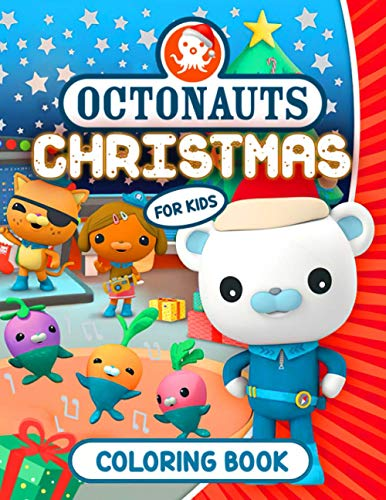 Octonauts Christmas Coloring Book For Kids: A Cute Coloring Book That Keeps Kids Happy On Coming Christmas