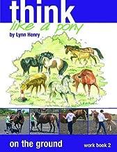 Think Like a Pony on the Ground: Step 2 Workbook (Bk. 2)