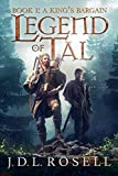 A King's Bargain: Legend of Tal, Book 1 - A Captivating New Sword and Sorcery Epic Fantasy Series