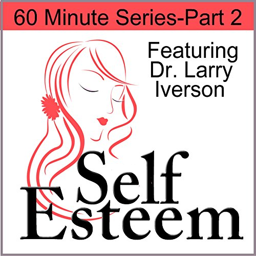 Self-Esteem in 60 Minutes, Part 2 audiobook cover art