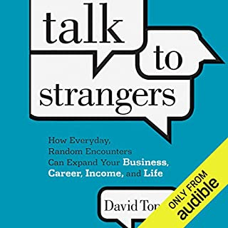 Talk to Strangers     How Everyday, Random Encounters Can Expand Your Business, Career, Income, and Life              Di:                                                                                                                                 David Topus                               Letto da:                                                                                                                                 David Topus                      Durata:  4 ore e 39 min     6 recensioni     Totali 4,2