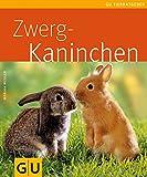 Zwergkaninchen (GU TierRatgeber) - Monika Wegler
