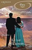 Bridgertons - 1, 2, 3. Le vie dell'amore (I Romanzi Oro): Il duca e io / Il visconte che mi amava / La proposta di un gentiluomo (Serie Bridgertons)...