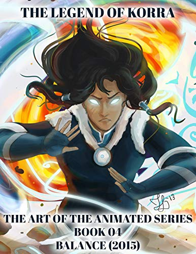 Avatar: The Last Airbender The Legend of Korra The Art of the Animated Series Balance 2015   Avatar The Last Airbender FAN Comics Books (English Edition)