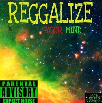 Reggalize Your Mind - Single