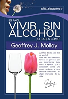 Es facil vivir sin alcohol... ¡si sabes como! PDF EPUB Gratis descargar completo