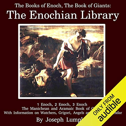 The Books of Enoch, The Book of Giants: The Enochian Library
