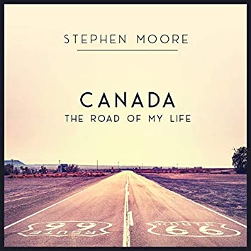 Canada (The Road of My Life)