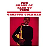 The Shape od Jazz to Come Ornette Coleman