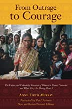 From Outrage to Courage: The Unjust and Unhealthy Situation of Women in Poorer Countries and What They are Doing About It:...