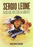Sergio Leone: Algo que ver con la muerte