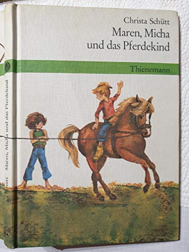 Maren, Micha und das Pferdekind. Ein Pferd ist eben kein Fahrrad