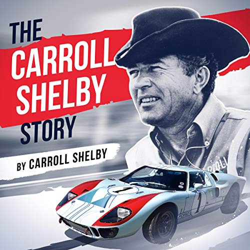 The Carroll Shelby Story audiobook cover art