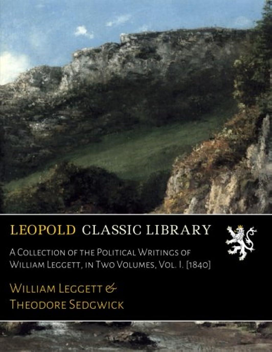 勝利した美的ホイットニーA Collection of the Political Writings of William Leggett, in Two Volumes, Vol. I. [1840]