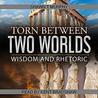 Torn Between Two Worlds, Volume 2: Wisdom and Rhetoric cover art
