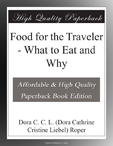 Food for the Traveler - What to Eat and Why