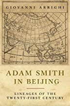 Adam Smith in Beijing: Lineages of the Twenty-First Century by Giovanni Arrighi (2007-11-17)