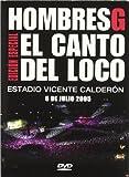 Hombres G: El Canto del Loco - Estadio Vicente Calderon, 6 Julio, 2005...