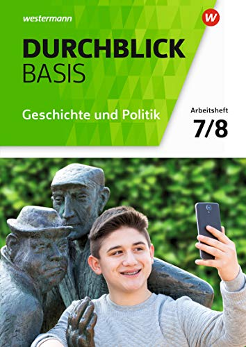 Durchblick Basis Geschichte und Politik - Ausgabe 2018 für Niedersachsen: Arbeitsheft 7 / 8: Geschichte und Politik