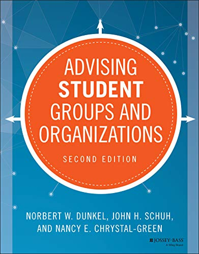 Advising Student Groups And Organizations Jossey Bass Higher And Adult Education