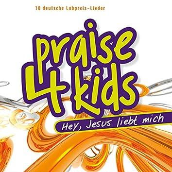 Praise 4 Kids: Hey! Jesus liebt mich