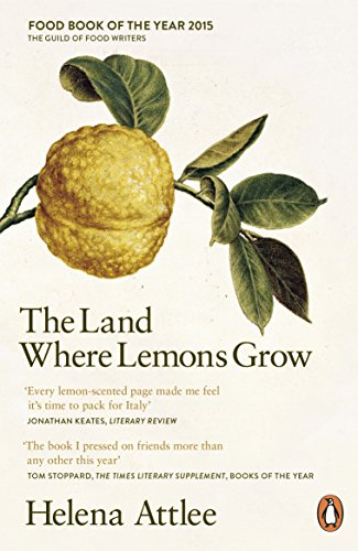 The Land Where Lemons Grow: The Story of Italy and its Citrus Fruit [Lingua Inglese]
