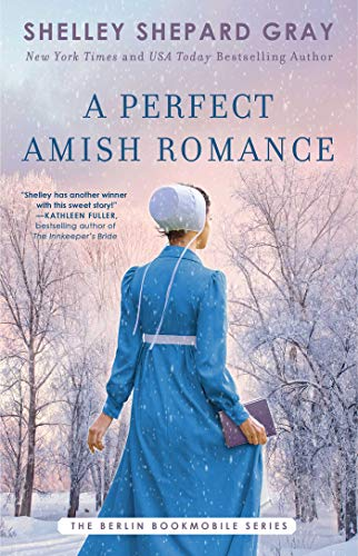 Compare Textbook Prices for A Perfect Amish Romance 1 Berlin Bookmobile Series, The  ISBN 9781982148393 by Shepard Gray, Shelley