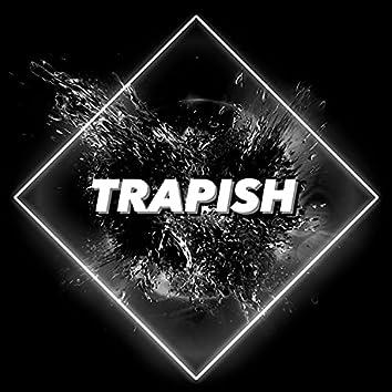 Trapish (Radio Mix) (Radio Mix)